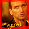Eccleston Eye-Roll