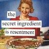 secret ingredient, resentment
