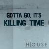 HOUSE kills
