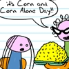 Corn and Corn Alone!