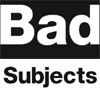 Bad Subjects: The Bad List Reborn