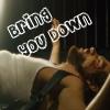 BT - King - Bring U Down