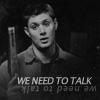 Brandi: spn - dean needs to talk