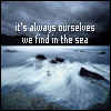 sea -- find ourselves