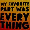 Random - My Favourite part was EVERYTHIN