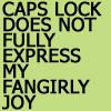 CAPSLOCK | FANGIRL? YES.