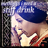 Juliet - I need a stiff drink