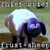 Frust-sheep: sheep: chief grief frust-sheep