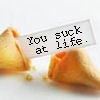 you suck at life
