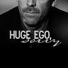 Huge ego