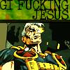 GI FUCKING JESUS.
