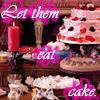 Katy: Let them eat cake.