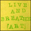 live and breathe art
