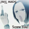 Screw you!
