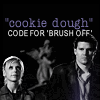 Nikki: btvs: cookie dough = brush off lol