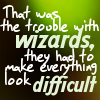 trouble with wizards.