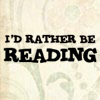 books- I'd rather be reading!
