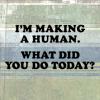 making a human