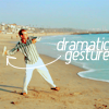 robinpoppins: AD: dramatic gesture