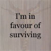in favour of surviving