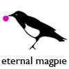 eternal magpie