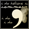 i believe in commas