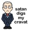 satan digs my cravat