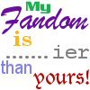 Zorac: My fandom is .....ier than yours!
