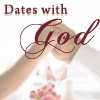Dates With God