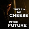 No cheese in the future