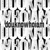 douknowhoiam