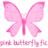 pink butterfly fic