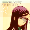 surrounded by stupidity