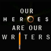 bookluvrwriter: our heros r our writers