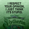 slytherin // stupid