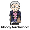 bloody Torchwood