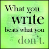 what you write beats what you don't