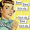 Dee: Bitchery