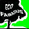 Eco Fabulous - life a little greener