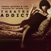 theatre addict