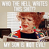 Chaos..panic..disorder...my work here is done.: Evil Son Debbie