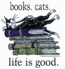 Jo Ann: Reading: Cats books life is good