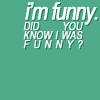 ilovemyman70: funny?
