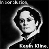 In Conclusion, Kevin Kline