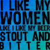 I like my women like I like my beer - st
