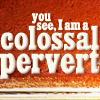 Blackadder: Collosal pervert
