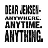 jensen ackles; anything anytime anywhere