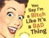 bitch bad thing