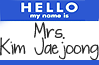 Jacqui: name tag; mrs. kim jaejoong
