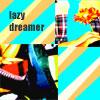 lazy dreamer